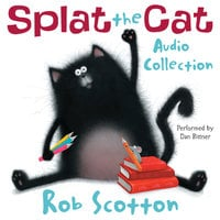 Splat the Cat Audio Collection - Rob Scotton