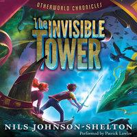 Otherworld Chronicles: The Invisible Tower - Nils Johnson-Shelton