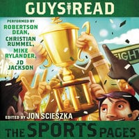 Guys Read: The Sports Pages - Dan Gutman,Gordon Korman,Mike Lupica,Jacqueline Woodson,Tim Green,Chris Rylander,Jon Scieszka,Anne Ursu,Joseph Bruchac