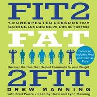 Fit2Fat2Fit - Drew Manning