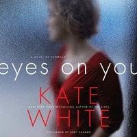 Eyes on You - Kate White