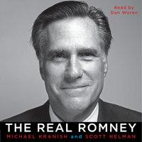 The Real Romney - Michael Kranish, Scott Helman