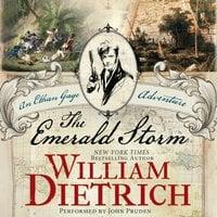 The Emerald Storm - William Dietrich