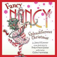 Fancy Nancy: Splendiferous Christmas - Jane O'Connor, Robin Preiss Glasser