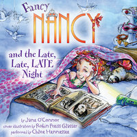 Fancy Nancy and the Late, Late, LATE Night - Jane O'Connor, Robin Preiss Glasser
