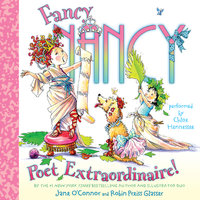Fancy Nancy: Poet Extraordinaire! - Jane O'Connor