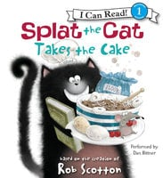 Splat the Cat Takes the Cake - Rob Scotton