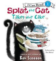 Splat the Cat Takes the Cake - Rob Scotton
