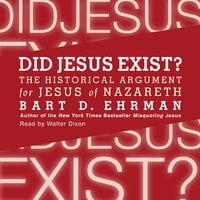 Did Jesus Exist? - Bart D. Ehrman