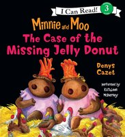 Minnie and Moo: The Case of the Missing Jelly Donut - Denys Cazet
