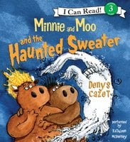 Minnie and Moo and the Haunted Sweater - Denys Cazet