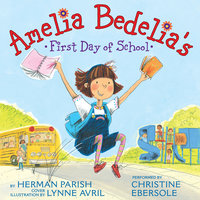 Amelia Bedelia's First Day of School - Herman Parish