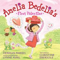 Amelia Bedelia's First Valentine - Herman Parish