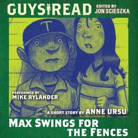 Guys Read: Max Swings For the Fences - Anne Ursu