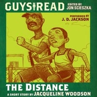 Guys Read: The Distance - Jacqueline Woodson