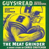 Guys Read: The Meat Grinder - Chris Crutcher