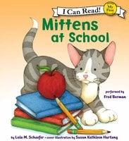 Mittens at School - Lola M. Schaefer