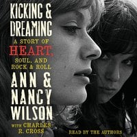 Kicking & Dreaming - Ann Wilson, Nancy Wilson