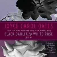 Black Dahlia & White Rose - Joyce Carol Oates