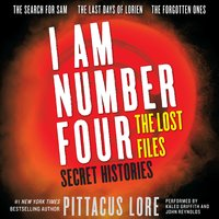I Am Number Four: The Lost Files: Secret Histories - Pittacus Lore