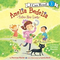 Amelia Bedelia Tries Her Luck - Herman Parish