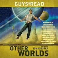 Guys Read: Other Worlds - Rick Riordan,Jon Scieszka,Neal Shusterman,Kenneth Oppel,D.J. MacHale,Tom Angleberger,Rebecca Stead,Shaun Tan,Eric S. Nylund