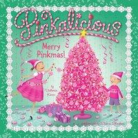 Pinkalicious: Merry Pinkmas! - Victoria Kann