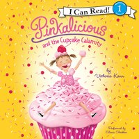 Pinkalicious and the Cupcake Calamity - Victoria Kann