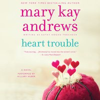 Heart Trouble - Mary Kay Andrews