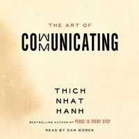 The Art of Communicating - Thich Nhat Hanh