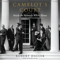 Camelot's Court - Robert Dallek