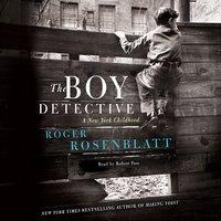 The Boy Detective - Roger Rosenblatt