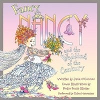 Fancy Nancy and the Wedding of the Century - Jane O'Connor