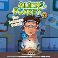 Alien in My Pocket: The Science UnFair - Nate Ball