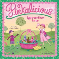 Pinkalicious: Eggstraordinary Easter - Victoria Kann