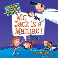 My Weirder School #10: Mr. Jack Is a Maniac! - Dan Gutman