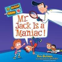 My Weirder School #10: Mr. Jack Is a Maniac! - Dan Gutman