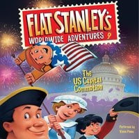Flat Stanley's Worldwide Adventures #9: The US Capital Commotion - Jeff Brown