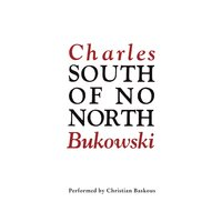 South of No North - Charles Bukowski