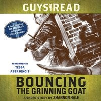 Guys Read: Bouncing the Grinning Goat - Shannon Hale