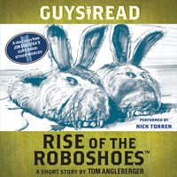 Guys Read: Rise of the RoboShoes - Tom Angleberger