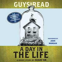 Guys Read: A Day In the Life - Shaun Tan
