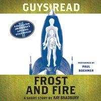 Guys Read: Frost and Fire - Ray Bradbury
