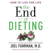 The End of Dieting - Dr. Joel Fuhrman