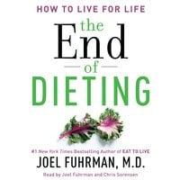 The End of Dieting - Dr. Joel Fuhrman