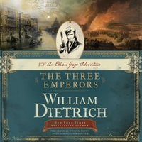 The Three Emperors - William Dietrich