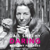 Daring: My Passages - Gail Sheehy