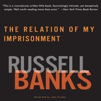 Relation of My Imprisonment - Russell Banks
