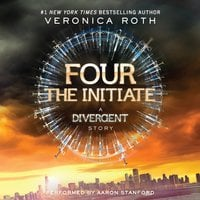 Four: The Initiate - Veronica Roth