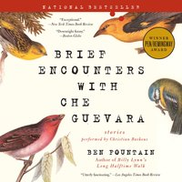 Brief Encounters with Che Guevara - Ben Fountain